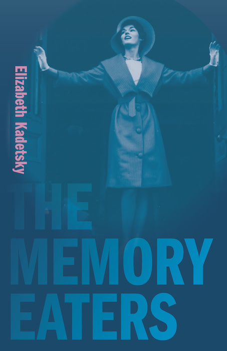 The Memory Eaters by Elizabeth Kadetsky