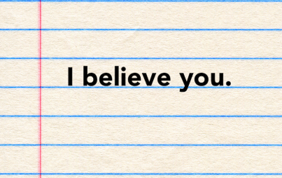 "Instead of ""Me, too"" why don't we say, ""I believe you""?"