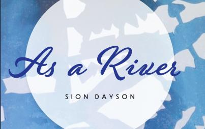 As A River by Sion Dayson
